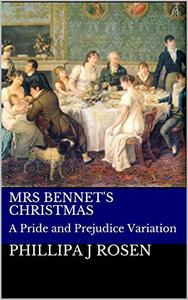 Mrs Bennet's Christmas: A Pride and Prejudice Variation