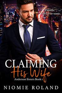 Claiming His Wife: Anderson Sisters Book 1