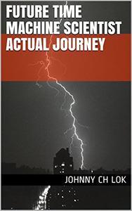 Future Time Machine  Scientist Actual  Journey