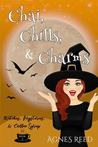 Chai, Chills & Charms: A paranormal cozy mystery