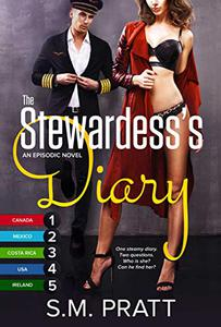 The Stewardess's Diary, Parts 1-5: Steamy Encounters Around the Globe