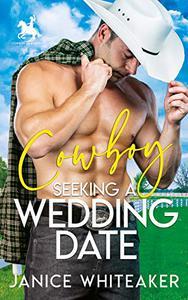 Cowboy Seeking A Wedding Date