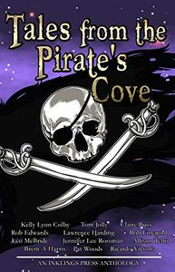 Tales From The Pirate's Cove: Twelve tall tales of piracy and plunder