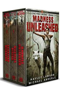 Live Free or Die Complete Series Boxed Set: Age Of Madness - A Kurtherian Gambit Series