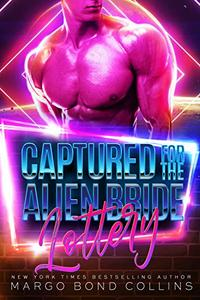 Captured for the Alien Bride Lottery: A Sci Fi Alien Romance