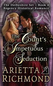 The Count's Impetuous Seduction: Regency Historical Romance