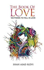 The Book of Love: 100 Poems To Fall In Love