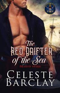 The Red Drifter of the Sea: A Steamy Opposites Attract Pirate Romance