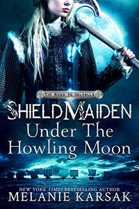Shield-Maiden: Under the Howling Moon