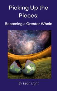 Picking Up the Pieces: Becoming a Greater Whole