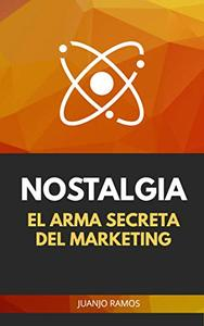 Nostalgia. El arma secreta del marketing