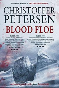 Blood Floe: Conspiracy, Intrigue, and Multiple Homicide in the Arctic