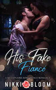 His Fake Fiancé: A Billionaire Boss Office Romance