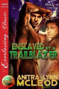 Enslaved by a Trailblazer [Sold! 3]