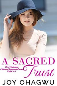 A Sacred Trust - Christian Inspirational Fiction - Book 12