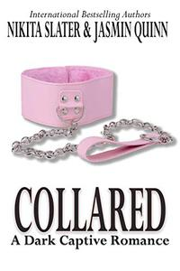 Collared: A Dark Captive Romance