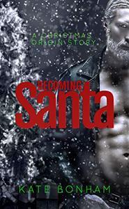 Becoming Santa: A Christmas Origin Story