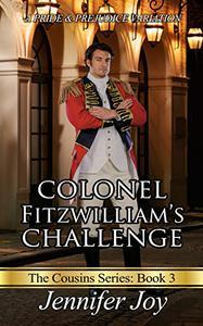 Colonel Fitzwilliam's Challenge: A Pride & Prejudice Variation