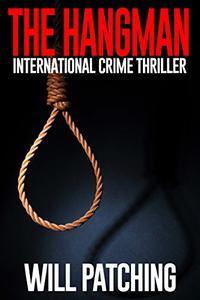 The Hangman: International Crime Thriller