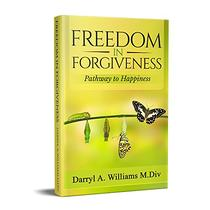 """Freedom In Forgiveness: """"Pathway to Happiness"""""""