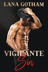 Vigilante Sin: A steamy, forbidden love western