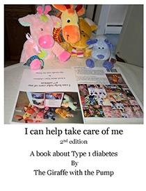 I can help take care of me, 2nd edition: A book about type 1 diabetes