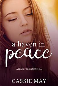A Haven in Peace: A Peace Series Novella