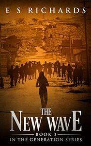 The New Wave: Book 3 in The Generation Series