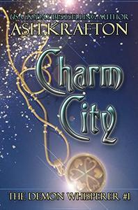 Charm City: The Demon Whisperer #1