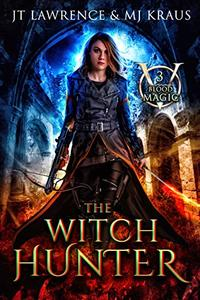 The Witch Hunter: An Urban Fantasy Action Adventure: