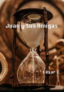 Juan y Sus Amigas