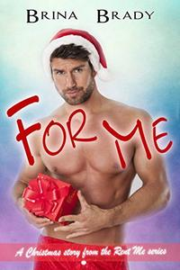For Me: A Christmas Story from the Rent Me Series