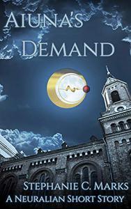 Aiuna's Demand: A Neuralian Short Story