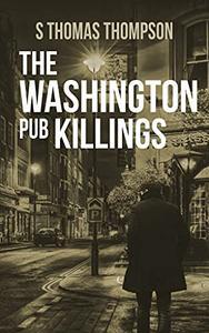 The Washington Pub Killings