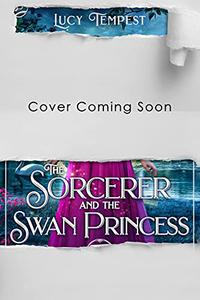 The Sorcerer and the Swan Princess: A Retelling of Swan Lake