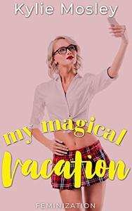 My Magical Vacation: Feminization