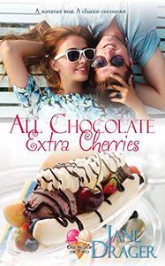 All Chocolate, Extra Cherries