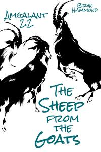 The Sheep from the Goats (Amgalant 2.2)