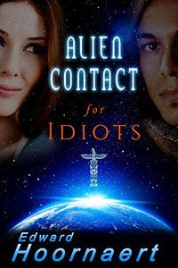 Alien Contact for Idiots: A Native American scifi romance