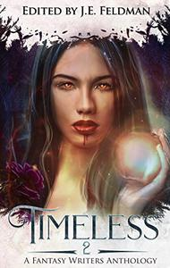Timeless 2: A Fantasy Writers Anthology