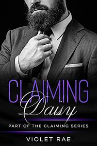 Claiming Daisy (A Small Town, Blue-Collar, Curvy Woman Instalove Romance)