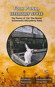Folk Punk, literary style: The Poetry of Pat 'The Bunny' Schneeweis AKA Johnny Hobo
