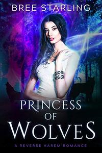 Princess of Wolves: A Reverse Harem Standalone Paranormal Werewolf Romance