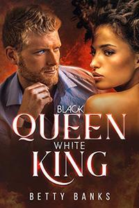 Black Queen, White King: (BWWM) A Dark Romance