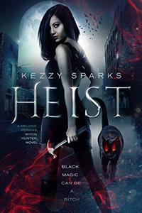 HEIST: A Melanie Perkiss Witch Hunter Novel