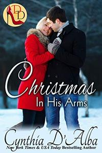 Christmas in His Arms: A Dallas Debutante/Reunited Lovers/Christmas Story