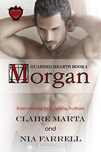 Morgan: Guarded Hearts Book 1