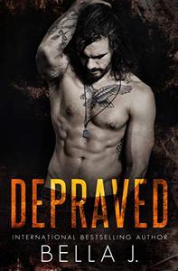 Depraved: A Dark MC Romance