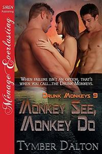 Monkey See, Monkey Do [Drunk Monkeys 9]