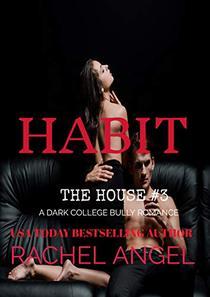 HABIT: A Contemporary RH New Adult College Dark Romance